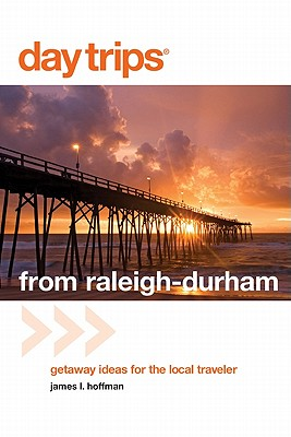 Day Trips from Raleigh-Durham By Hoffman, James L.
