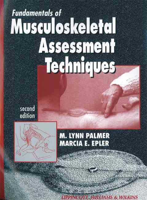 Fundamentals of Musculoskeletal Assessment Techniques By Palmer, M. Lynn/ Epler, Marcia F./ Adams, Michael (ILT)